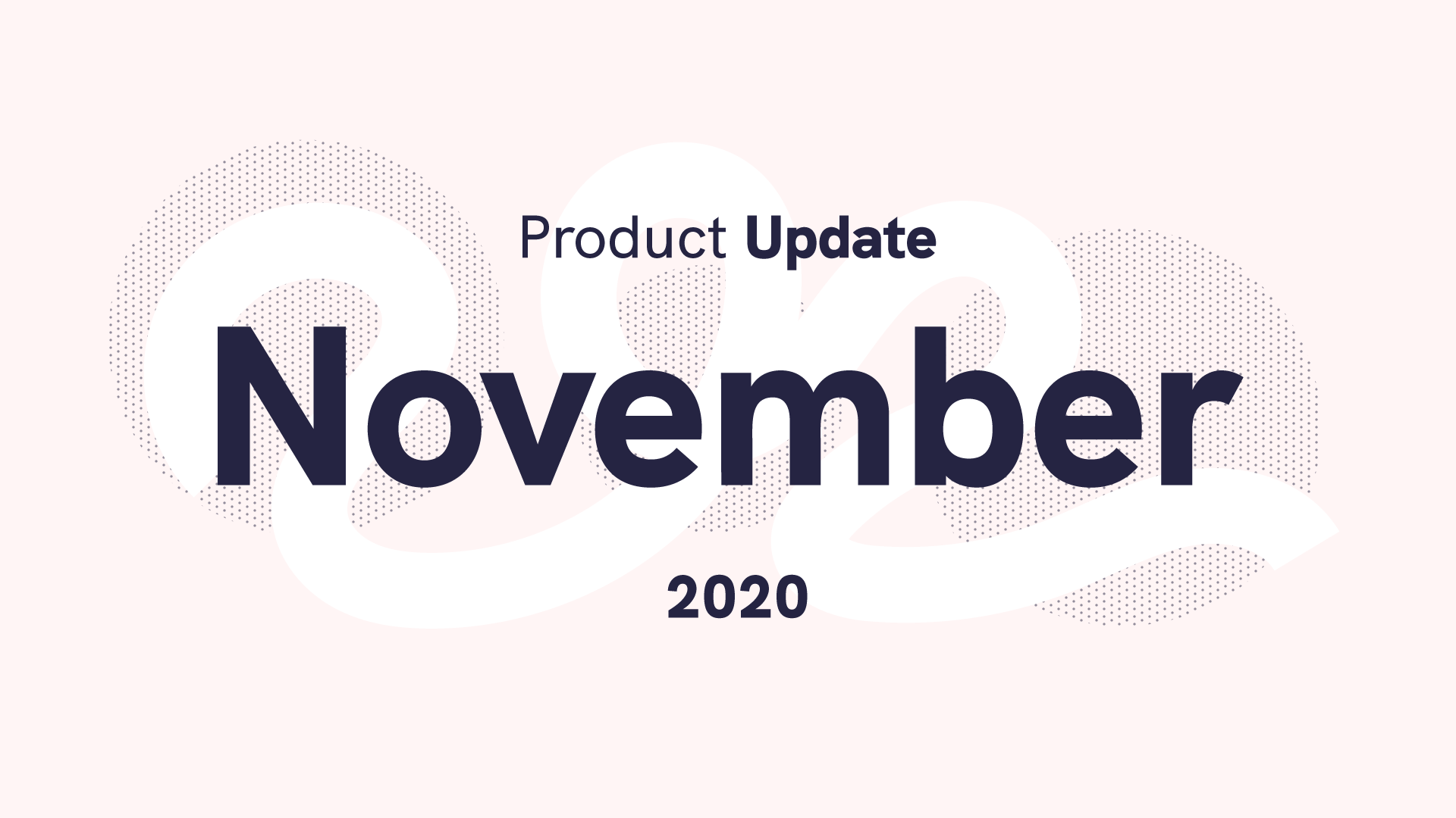 Product Update November