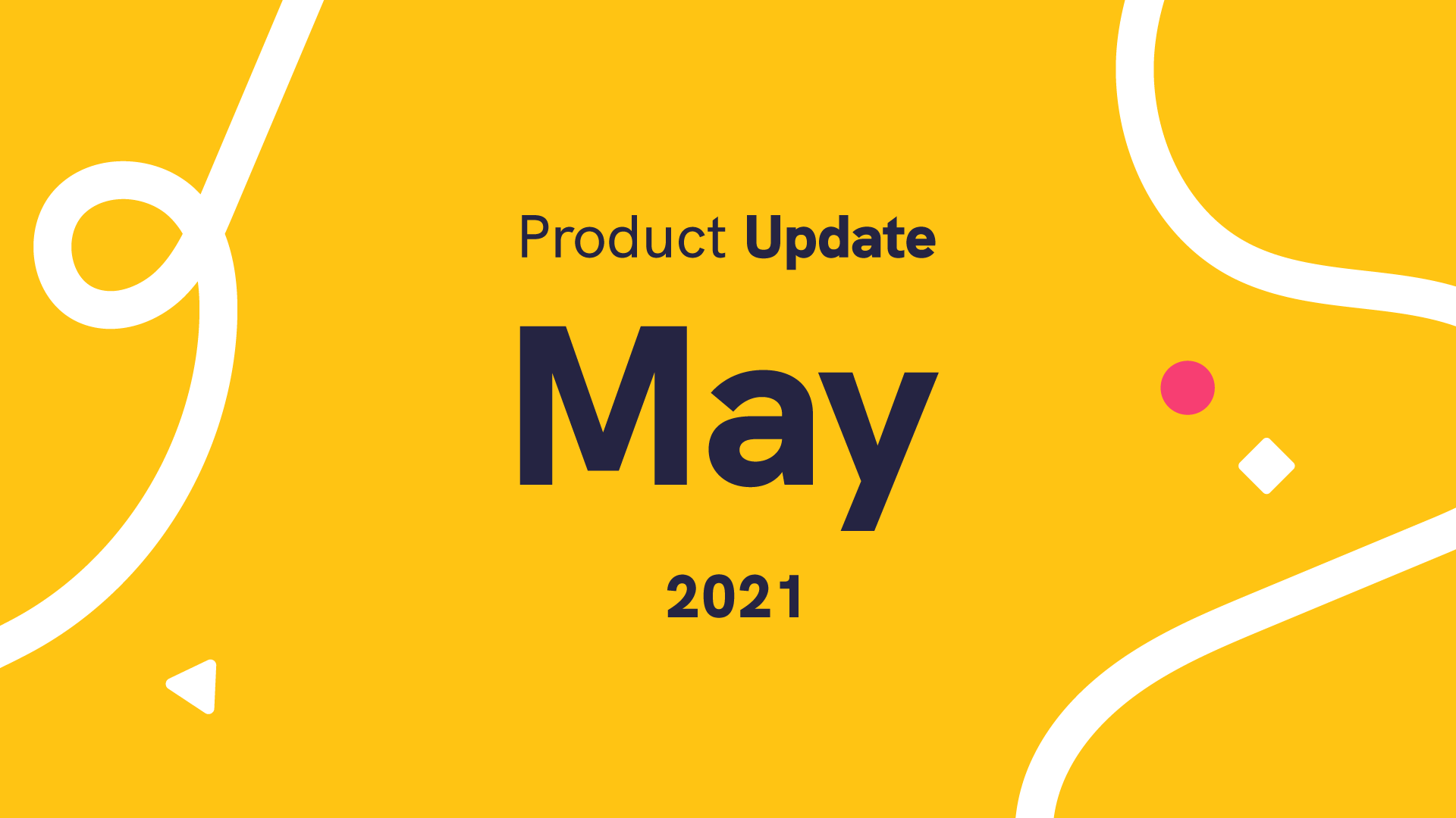 Product Update May